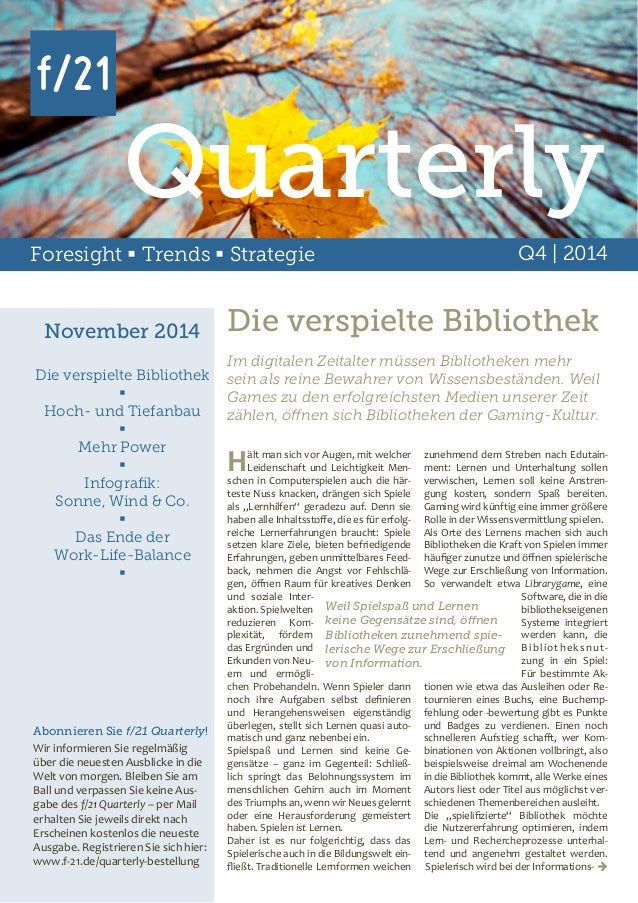 Quarterly  Foresight  Trends  Strategie Q4 | 2014  November 2014  Die verspielte Bibliothek    Hoch- und Tiefanbau    ...