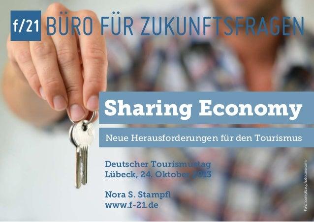 f/21  Sharing Economy Deutscher Tourismustag Lübeck, 24. Oktober 2013  f/21 ▪ Büro für Zukunftsfragen | www.f-21.de  Nora ...