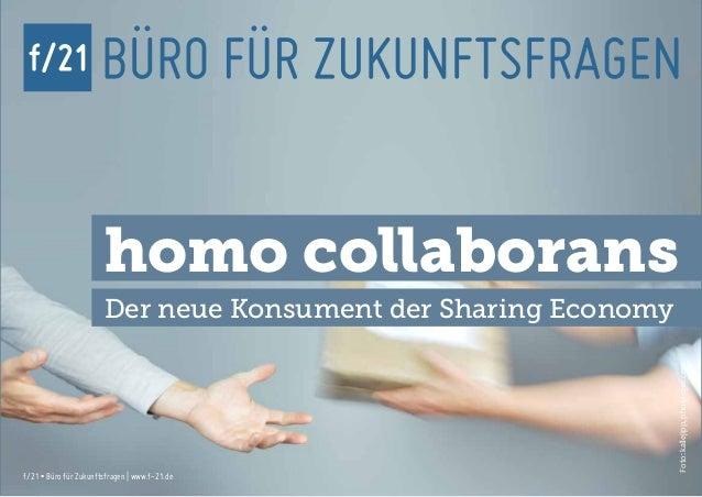 f/21 ▪ Büro für Zukunftsfragen | www.f-21.de Foto:kallejipp,photocase.com Der neue Konsument der Sharing Economy f/21 ▪ Bü...