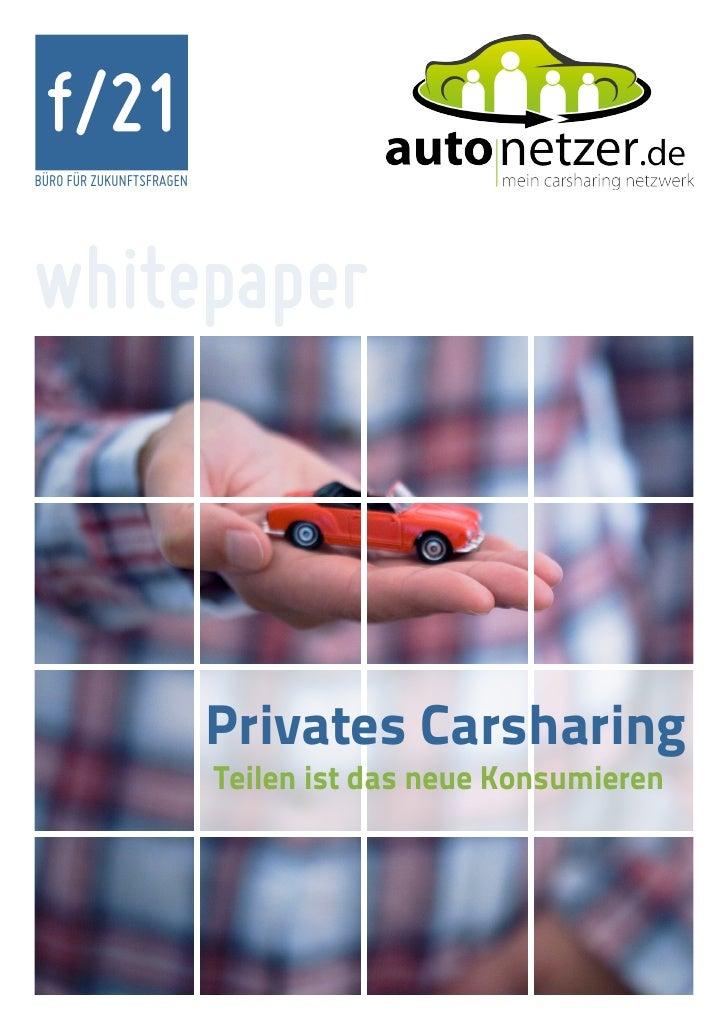 f/21BÜRO FÜR ZUKUNFTSFRAGENwhitepaper                          Privates Carsharing                          Teilen ist das...