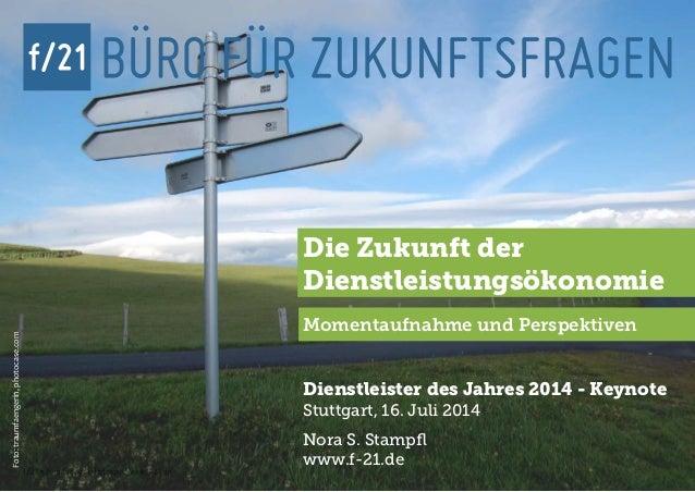 f/21 ▪ Büro für Zukunftsfragen | www.f-21.de f/21 Foto:traumfaengerin,photocase.com Momentaufnahme und Perspektiven Die Zu...