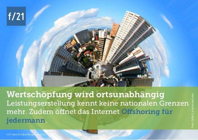 f/21 ▪ Büro für Zukunftsfragen   www.f-21.de f/21 f/21 ▪ Büro für Zukunftsfragen   www.f-21.de f/21 Wertschöpfung wird ort...