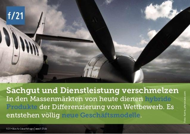 f/21 ▪ Büro für Zukunftsfragen   www.f-21.de f/21 f/21 ▪ Büro für Zukunftsfragen   www.f-21.de f/21 Sachgut und Dienstleis...