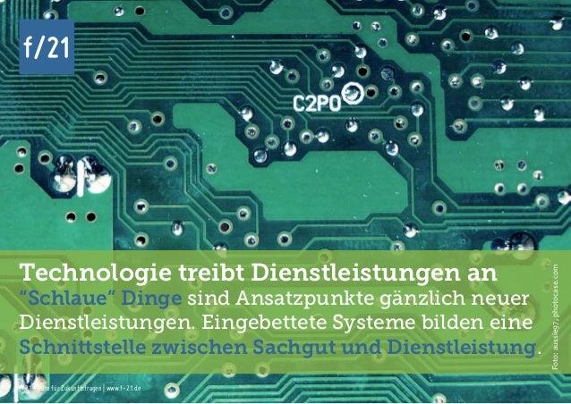 f/21 ▪ Büro für Zukunftsfragen   www.f-21.de f/21 f/21 ▪ Büro für Zukunftsfragen   www.f-21.de f/21 Technologie treibt Die...