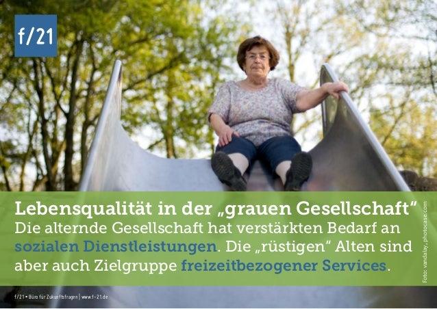 f/21 ▪ Büro für Zukunftsfragen   www.f-21.de f/21 f/21 ▪ Büro für Zukunftsfragen   www.f-21.de f/21 Lebensqualität in der ...