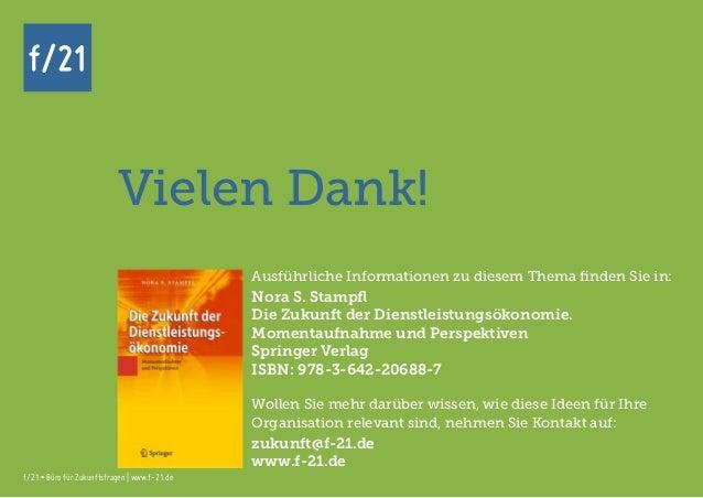 f/21 ▪ Büro für Zukunftsfragen   www.f-21.de f/21 f/21 ▪ Büro für Zukunftsfragen   www.f-21.de Vielen Dank! f/21 Ausführli...