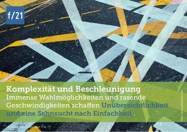 f/21 ▪ Büro für Zukunftsfragen   www.f-21.de f/21 f/21 ▪ Büro für Zukunftsfragen   www.f-21.de f/21 Komplexität und Beschl...