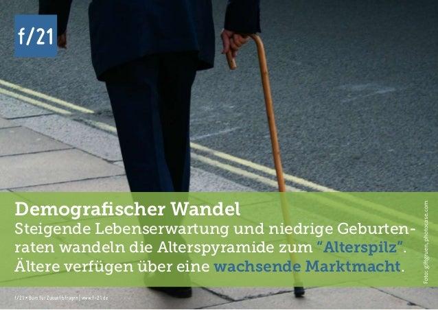 f/21 ▪ Büro für Zukunftsfragen   www.f-21.de f/21 f/21 ▪ Büro für Zukunftsfragen   www.f-21.de f/21 Demografischer Wandel ...