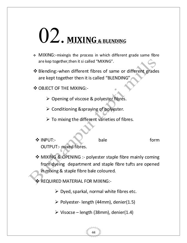 44 02.MIXING& BLENDING  MIXING:-mixingis the process in which different grade same fibre are kep together,then it si call...