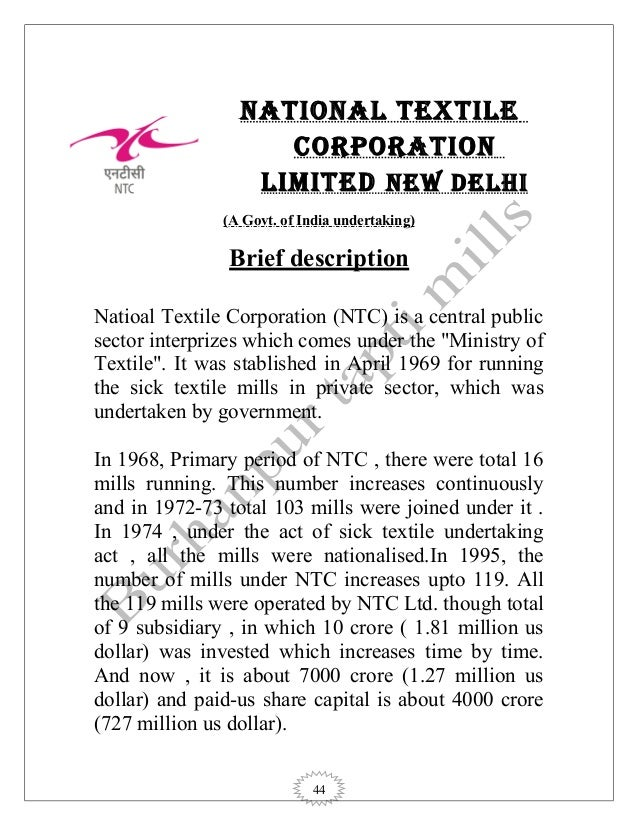 44 NATIONAL TEXTILE CORPORATION LIMITED NEW DELHI (A Govt. of India undertaking) Brief description Natioal Textile Corpora...
