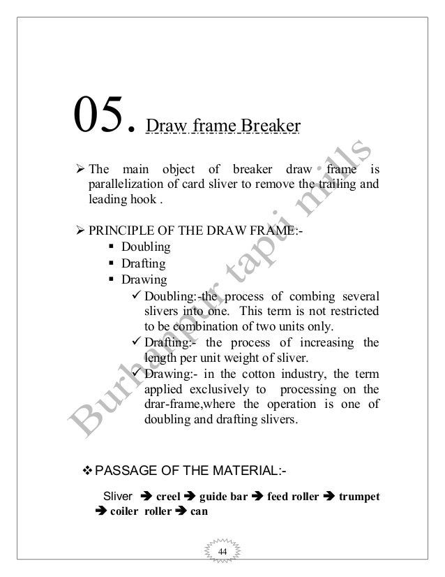44 05.Draw frame Breaker  The main object of breaker draw frame is parallelization of card sliver to remove the trailing ...