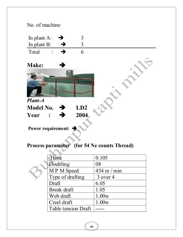 44 No. of machine In plant A:  3 In plant B:  3 Total :  6 Make:  Plant-A Model No.  LD2 Year :  2004 Power requirem...