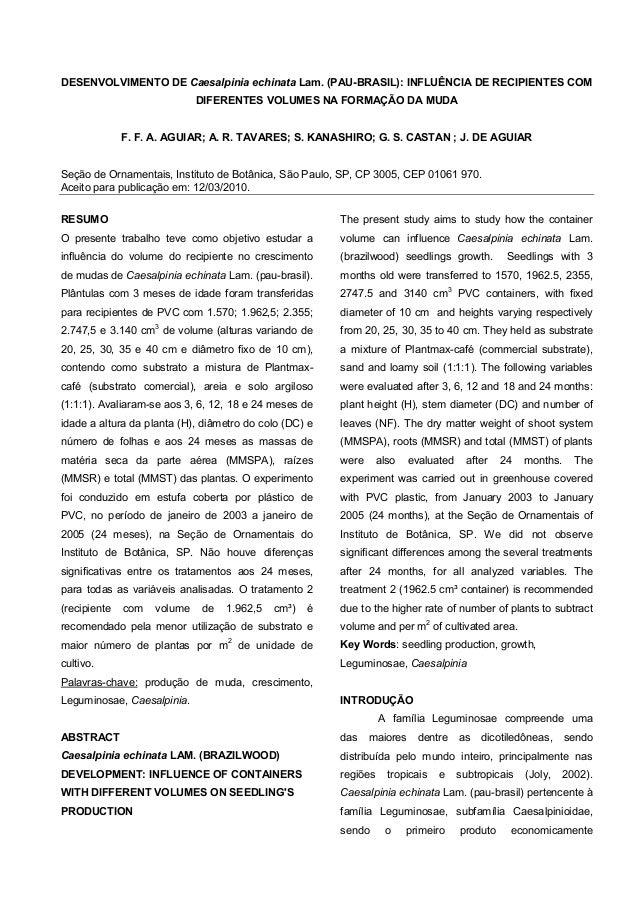 DESENVOLVIMENTO DE Caesalpinia echinata Lam. (PAU-BRASIL): INFLUÊNCIA DE RECIPIENTES COM DIFERENTES VOLUMES NA FORMAÇÃO DA...