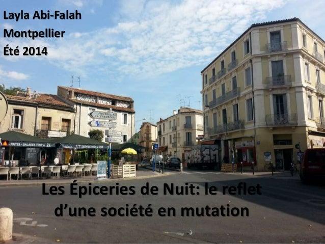 Les Épiceries de Nuit: le reflet d'une société en mutation Layla Abi-Falah Montpellier Été 2014