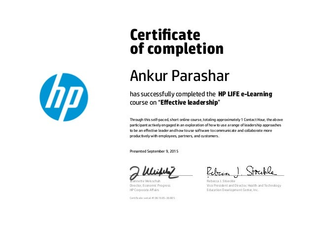 "Certicate of completion Ankur Parashar has successfully completed the HP LIFE e-Learning course on ""Effective leadership"" ..."