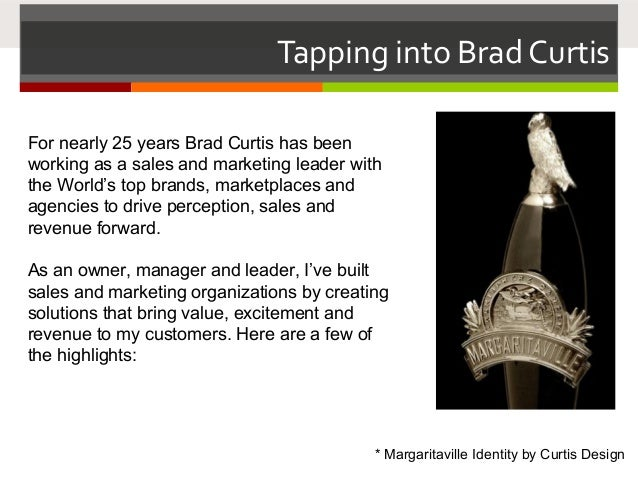 Tapping into Brad Curtis For nearly 25 years Brad Curtis has been working as a sales and marketing leader with the World's...