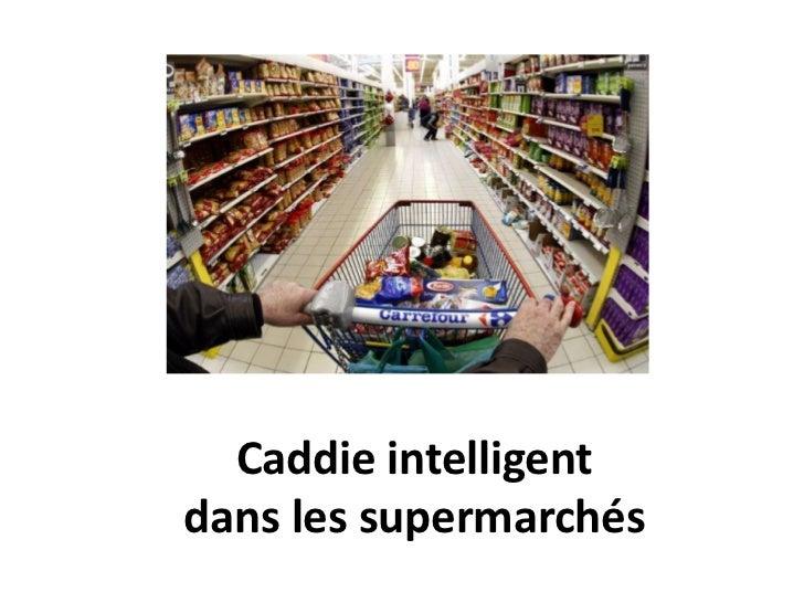 Caddie intelligentdans les supermarchés
