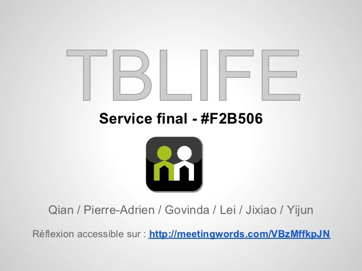 Service final - #F2B506   Qian / Pierre-Adrien / Govinda / Lei / Jixiao / YijunRéflexion accessible sur : http://meetingwo...