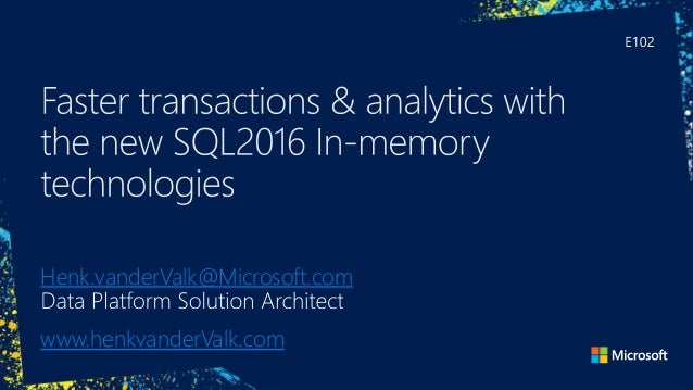Faster transactions & analytics with the new SQL2016 In