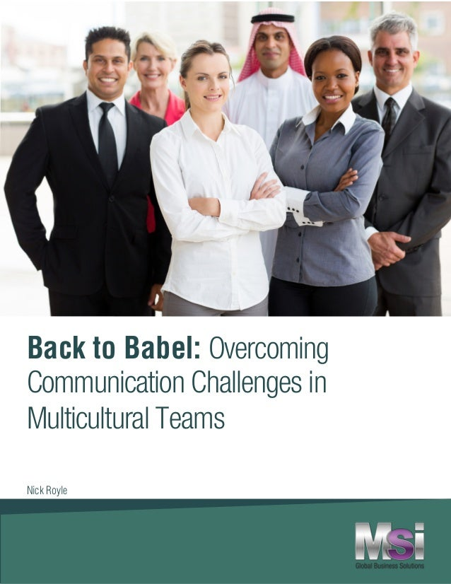 01 How to build multicultural teams with clear communication. Back to Babel: Overcoming Communication Challenges in Multic...