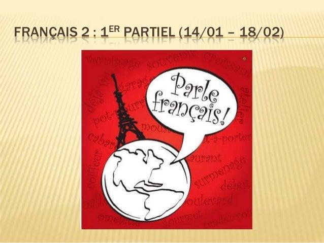 FRANÇAIS 2 : 1ER PARTIEL (14/01 – 18/02)