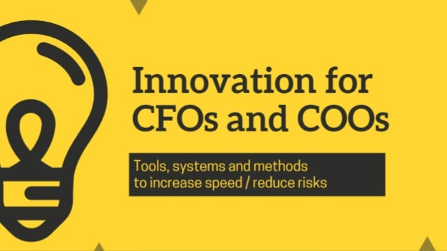 Innovation for CFOs and CEOs 1