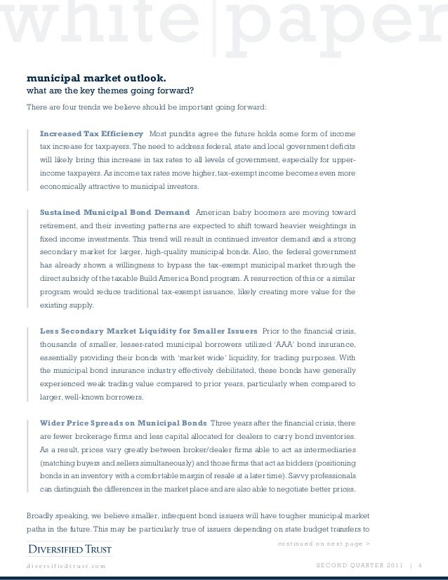 white paper S E C O N D Q U A R T E R 2 0 1 1 | 4d i v e r s i f i e d t r u s t . c o m municipal market outlook. what ar...