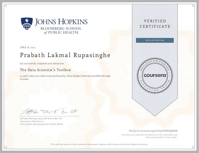 JUNE 18, 2014 Prabath Lakmal Rupasinghe The Data Scientist's Toolbox a 4 week online non-credit course authorized by Johns...