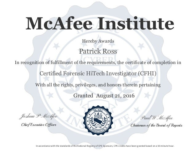 Paul W McAfeeJoshua P McAfee Chairman of the Board of RegentsChief Executive Officer Granted With all the rights, privileg...