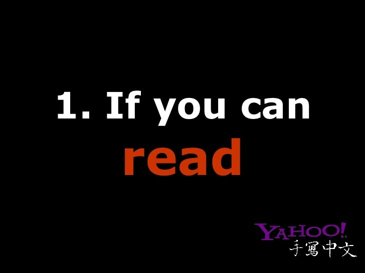 1. If you can  read