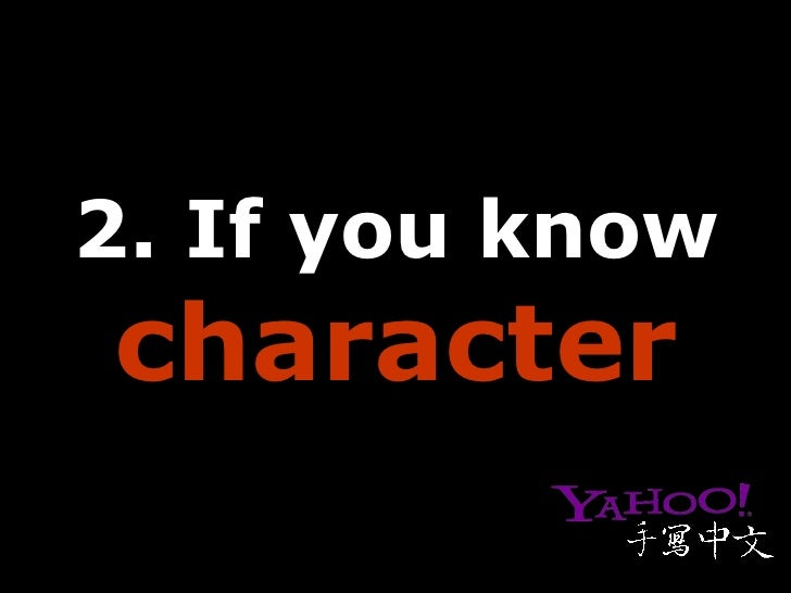 2. If you know  character