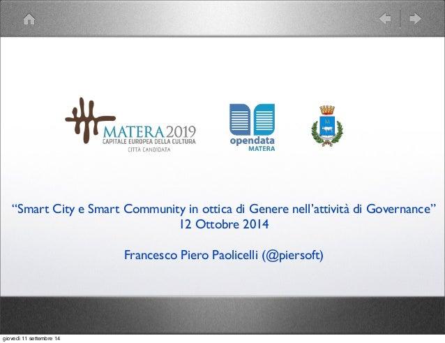 """""""Smart City e Smart Community in ottica di Genere nell'attività di Governance""""  12 Ottobre 2014  Francesco Piero Paolicell..."""