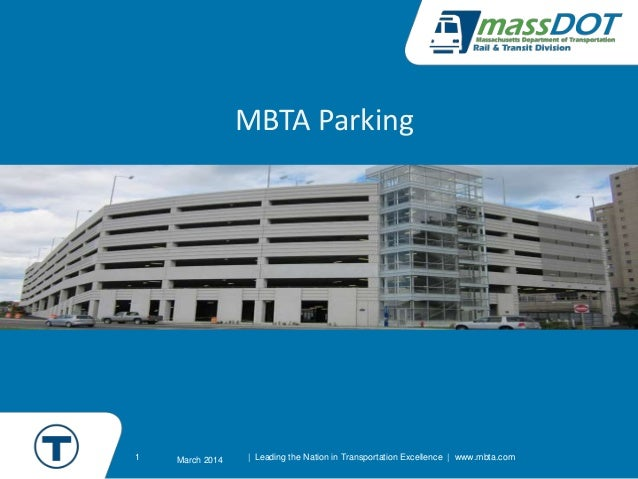 1 MBTA Parking March 2014 | Leading the Nation in Transportation Excellence | www.mbta.com