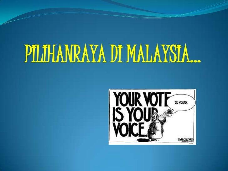 PILIHANRAYA DI MALAYSIA…