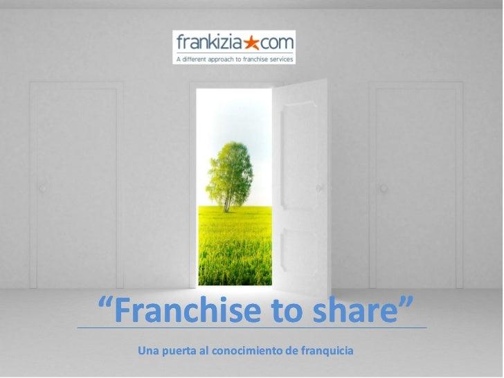 """""""Franchise to share""""  Una puerta al conocimiento de franquicia"""