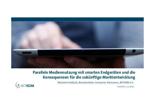 Parallele Mediennutzung mit smarten Endgeräten und die      Konsequenzen für die zukünftige Marktentwicklung             M...