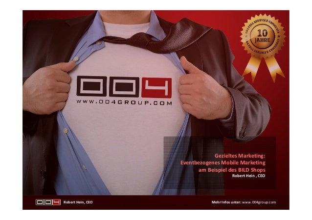 Gezieltes Marketing:                   Eventbezogenes Mobile Marketing                         am Beispiel des BILD Shops ...