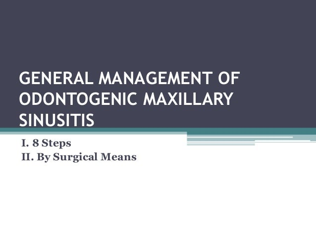 management of maxillary sinusitis of endodontic origin Endodontic pain – cause and management: a review html full text endodontic pain - cause and management: a review nivethithan.