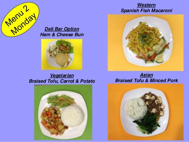 Deli Bar Option Ham & Cheese Bun Vegetarian Braised Tofu, Carrot & Potato Western Spanish Fish Macaroni Asian Braised Tofu...