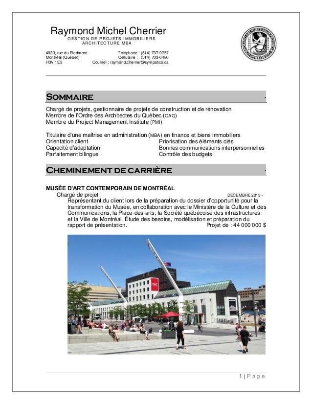 1 | P a g e Raymond Michel Cherrier GESTION DE PROJETS IMMOBILIERS ARCHITECTURE MBA 4933, rue du Piedmont Téléphone : (514...