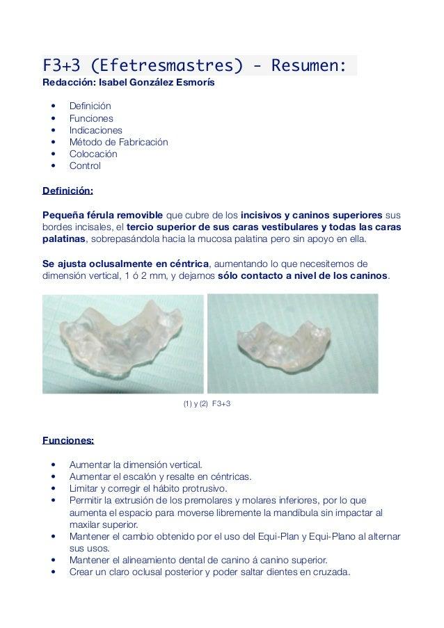 F3+3 (Efetresmastres) - Resumen: Redacción: Isabel González Esmorís  • Definición  • Funciones  • Indicaciones  • M...