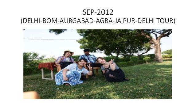 SEP-2012 (DELHI-BOM-AURGABAD-AGRA-JAIPUR-DELHI TOUR)