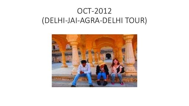 OCT-2012 (DELHI-JAI-AGRA-DELHI TOUR)