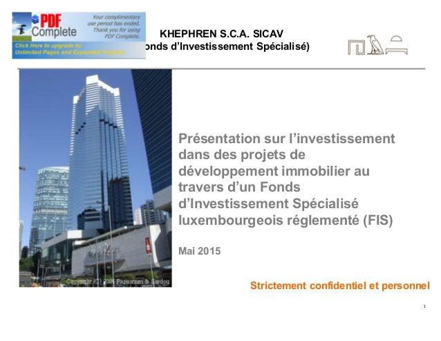 1 KHEPHREN S.C.A. SICAV (Fonds d'Investissement Spécialisé) Présentation sur l'investissement dans des projets de développ...