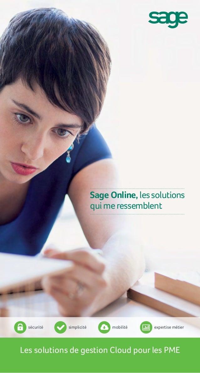 Les solutions de gestion Cloud pour les PME Sage Online, les solutions quime ressemblent sécurité simplicité mobilité expe...