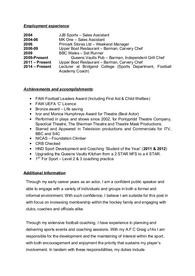 Employment experience: 2004 JJB Sports – Sales Assistant 2004-06 MK One – Sales Assistant 2006 Primark Stores Ltd – Weeken...