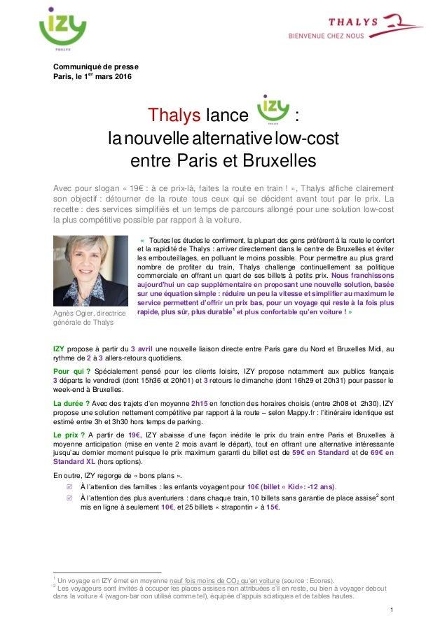 1 Communiqué de presse Paris, le 1 er mars 2016 Thalys lance : : lanouvellealternativelow-cost entre Paris et Bruxelles Av...
