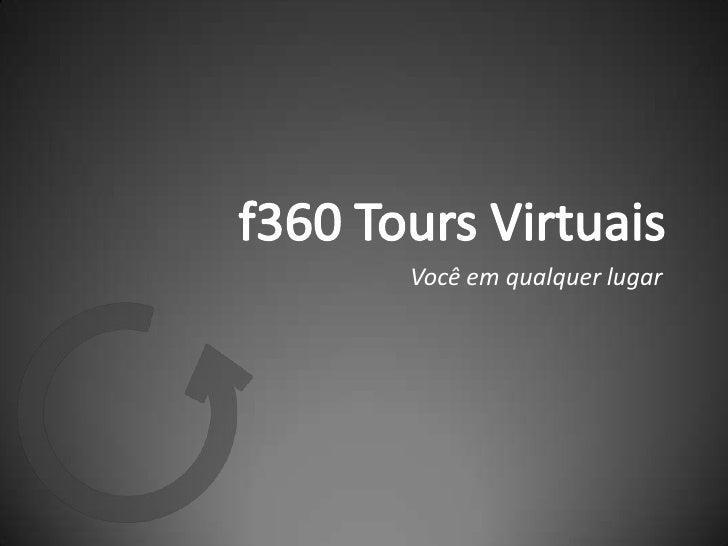 f360 Tours Virtuais<br />Você em qualquer lugar<br />
