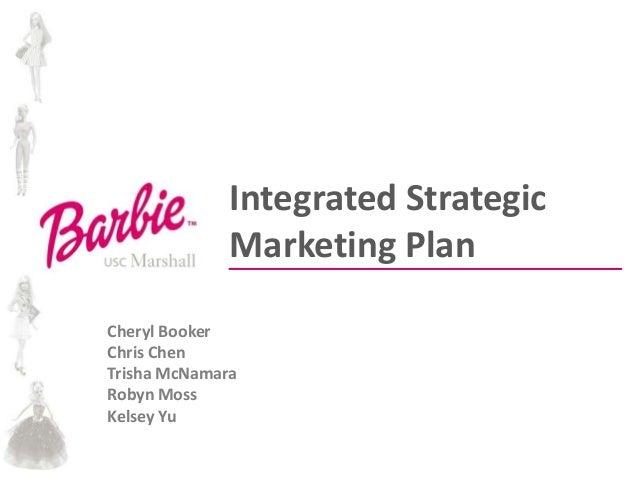 Integrated Strategic Marketing Plan Cheryl Booker Chris Chen Trisha McNamara Robyn Moss Kelsey Yu