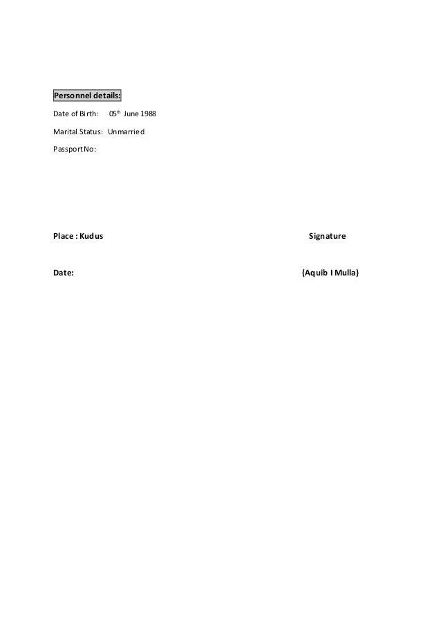 Personnel details: Date of Birth: 05th June 1988 Marital Status: Unmarried PassportNo: Place : Kudus Signature Date: (Aqui...